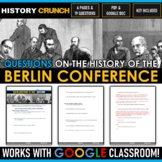 Berlin Conference of 1884 - Questions and Key (Google Doc Included)