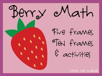 Berry Math Structuring Activities {5 and 10 frames}