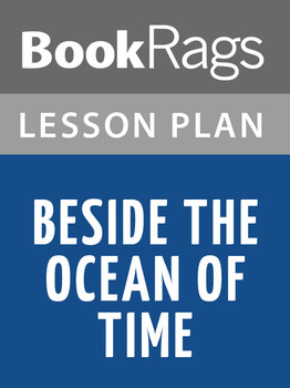 Beside the Ocean of Time Lesson Plans