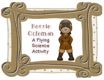 Bessie Coleman:  A Flying Science Activity
