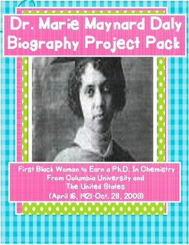 END OF THE YEAR Dr. Marie Maynard Daly Biography Project Pack