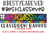 Best Class Ever Display Banner #bestclassever