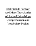 Best Friends Forever: True Stories of Animal Friendships Comprehension Packet