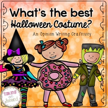 Best Halloween Costume: An Opinion Writing Craftivity