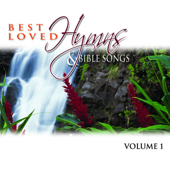 Best Loved Hymns & Bible Songs Vol. 1