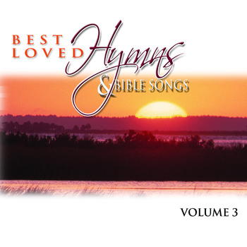 Best Loved Hymns & Bible Songs Vol. 3
