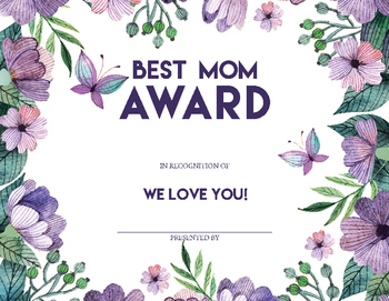 Best Mom Certificate- Mothers Day or any day!