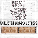 Best Work Ever Bulletin Board Letters