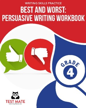 Best and Worst: A Persuasive Writing Workbook, Grade 4 (Common Core Workbook)