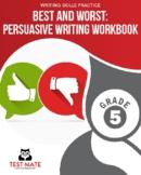 Best and Worst: A Persuasive Writing Workbook, Grade 5 (Common Core Workbook)