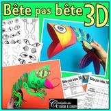 Bête pas bête 3D ! Arts plastiques