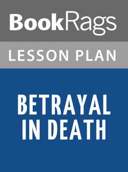 Betrayal in Death Lesson Plans