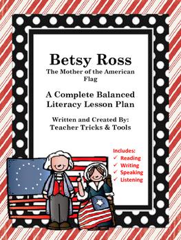 Betsy Ross Balanced Literacy Reading, Writing, Speaking, Listening Lesson Plan