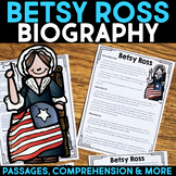 Betsy Ross Reading Passage, Biography Report, & Comprehension