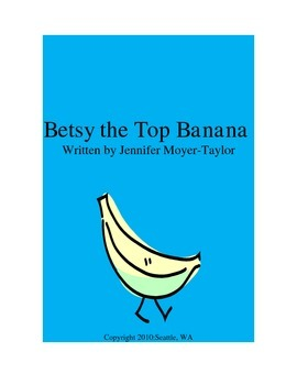 Betsy The Top Banana-A Lesson for young children about cliques and differences
