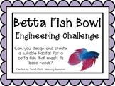 Betta Fish Bowl: Engineering Challenge Project ~ Great STEM Activity!
