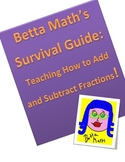 Betta Math's Survival Guide: Teaching How to Add and Subtract Fractions