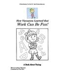 Better Behavior: Work Can Be Fun!