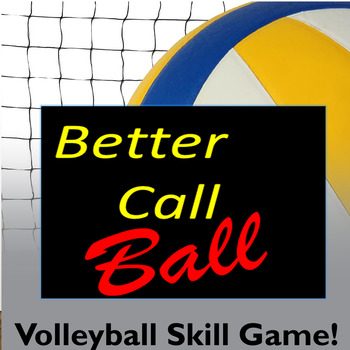 Better Call Ball!  Volleyball Skills Physical Education Game!
