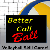 PE Game - Better Call Ball!  Volleyball Skills Physical Education Game!