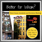 Better For Whom? Root Cause Analysis and Decision Making
