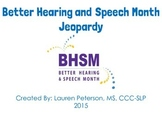 Better Hearing and Speech Month Jeopardy