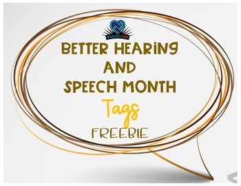 Better Hearing and Speech Month Tags- FREEBIE