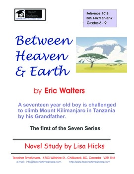 Between Heaven and Earth by Eric Walters: Novel Study for Grades 6-9