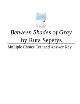 Between Shades of Gray Multiple Choice Test and Answer Key