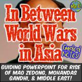 Between World Wars: Rise of Mao Zedong, Mohandas Gandhi, Middle East Revolution!