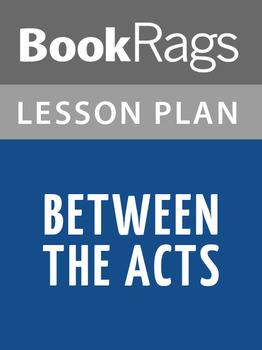 Between the Acts Lesson Plans