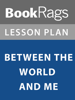 Between the World and Me Lesson Plans
