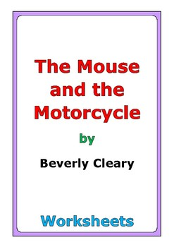 """Beverly Cleary """"The Mouse and the Motorcycle"""" worksheets"""