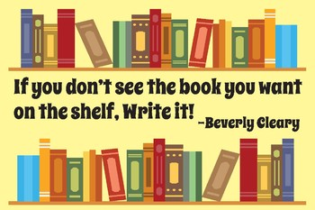 Beverly Cleary Writing Classroom Motivation poster