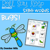 BUGS!  Sight Words Roll, Say, Keep-Editable