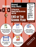 Beyond Busy-Work!  13 Projects, Games & Activities for Year End: Gr. 3-6