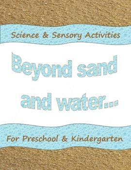 Beyond Sand & Water: Sensory and Science Activities for Preschool & Kindergarten