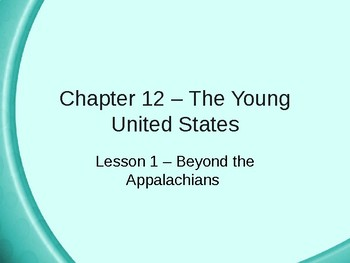 The Young United States - Beyond the Appalachians PowerPoint