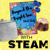 Beyond the Bright Sea Novel Study + STEAM BUNDLE