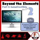 Beyond the Elements (Part 2): Indestructible - PBS Nova Mo