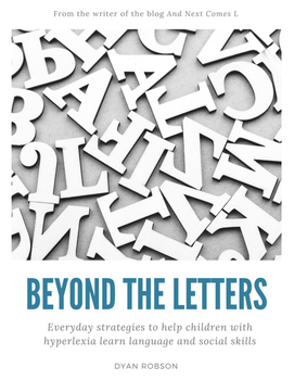 Beyond the Letters: Everyday Strategies to Help Children with Hyperlexia