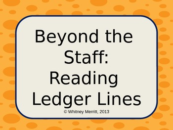 Beyond the Staff-Reading Ledger Lines: Teaching Aid PowerP