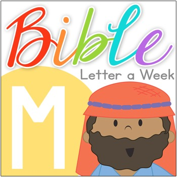Bible ABC Letter of the Week: M