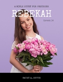 Bible Study for preteens - Rebekah