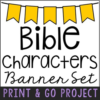 Bible Characters Banner Project, Print and Go Craft for the Class or Individual