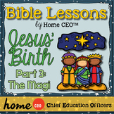 Christmas Story Bible Lesson (Part 3 of 3: The Magi)