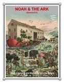 """""""Noah & the Ark"""" Bible Lesson (Genesis 6-9) (NKJV) w/TAK'S"""