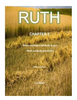 Bible Lesson -  Ruth (Chapter 3) (NKJV) w/TAK - No Prep/ Print and Go