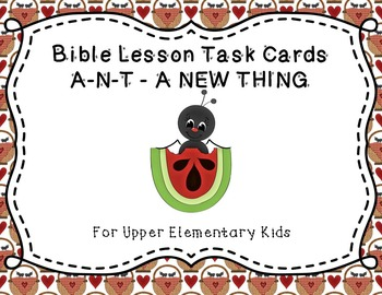 Bible Task Cards:  ANT - A New Thing