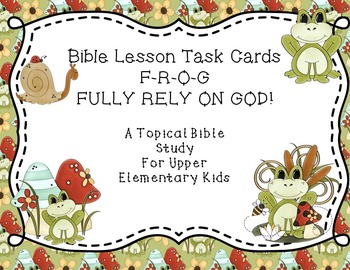 Bible Lesson Task Cards - F-R-O-G Fully Rely on God - Uppe